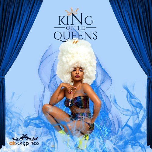 ak-songstress-king-of-the-queens-full-ep