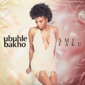 Ami Faku – Ubuhle Bakho
