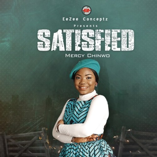 ALBUM: Mercy Chinwo – Satisfied Zip