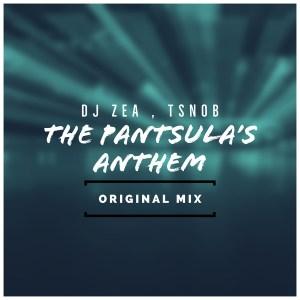 DJ Zea & Tsnob – The Pantsula's Anthem