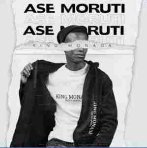 King Monada ft Mack Eaze – Ase Moruti