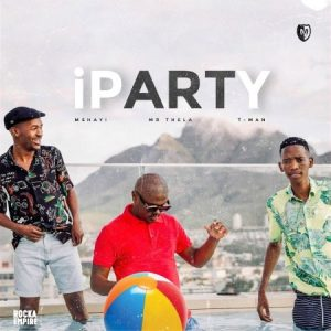 Mshayi & Mr Thela ft. T-Man – iParty
