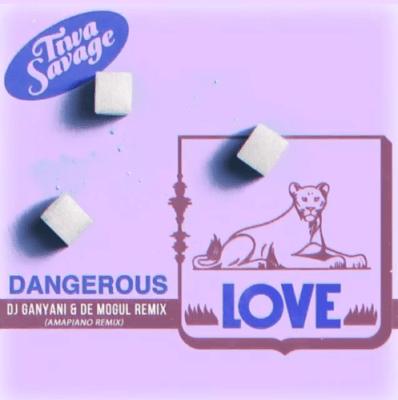 Tiwa Savage ft DJ Ganyani & De Mogul – Dangerous Love (Amapiano Remix)