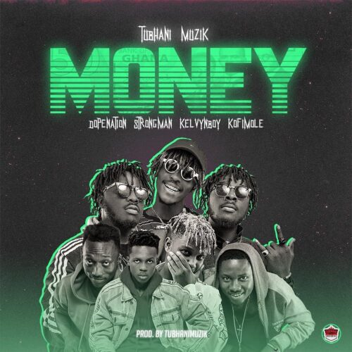 tubhani-muzik-money-ft-dopenation-x-strongman-x-kelvynboy-kofi-mole-e1599056674177